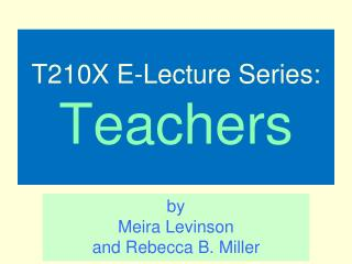 T210X E-Lecture Series: Teachers
