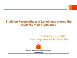 Study  on  Personality  and Loneliness among the students of IIT Hyderabad