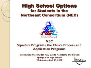 What is the  Northeast Consortium (NEC)? The NEC is made up of:  3 high schools, 5 middle schools,  and their feeder el
