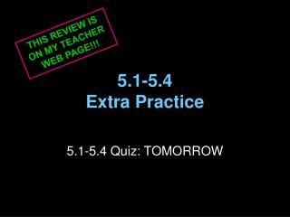 5.1-5.4 Extra Practice