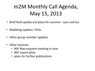 m2M Monthly Call Agenda,  May 15, 2013
