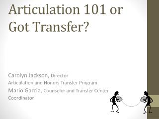 Articulation 101 or Got Transfer?