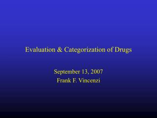 Evaluation & Categorization of Drugs