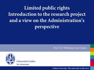 Limited public rights Introduction to the research project and a view on the Administration's perspective