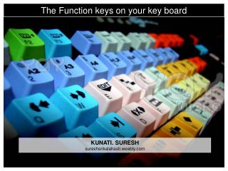The Function keys on your key board