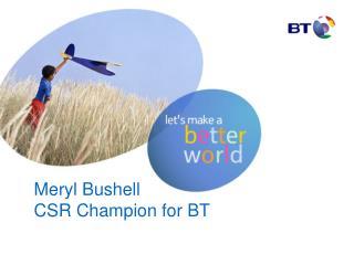 Meryl Bushell  CSR Champion for BT