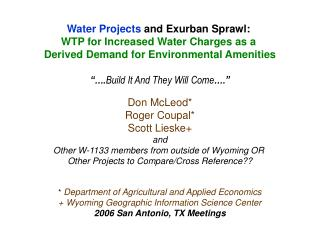 Water Projects  and Exurban Sprawl:  WTP for Increased Water Charges as a  Derived Demand for Environmental Amenities ""