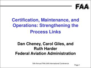 Certification, Maintenance, and Operations: Strengthening the Process Links Dan Cheney, Carol Giles, and Ruth Harder Fe