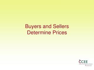 Buyers and Sellers  Determine Prices