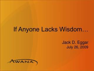 If Anyone Lacks Wisdom…