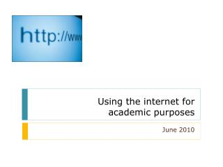 Using the internet for  academic purposes