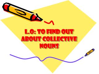 L.O: to find out about Collective nouns