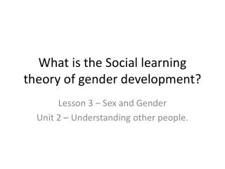 What is the Social learning theory of gender development?