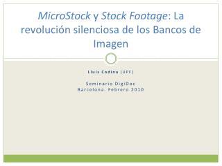 MicroStock  y  Stock Footage : La revolución silenciosa de los Bancos de Imagen