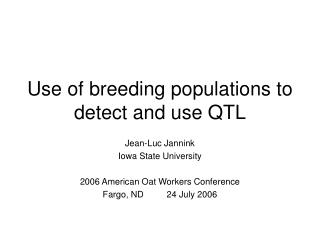 Use of breeding populations to detect and use QTL