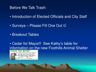 Before We Talk Trash:  Introduction of Elected Officials and City Staff  Surveys – Please Fill One Out    Breakout Tab