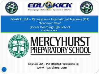 "EduKick USA  –  Pennsylvania International Academy (PIA)  ""Academic Year""  Soccer Boarding High School in affiliation w"