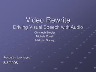 Video Rewrite Driving Visual Speech with Audio