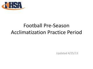 Football Pre-Season Acclimatization Practice Period