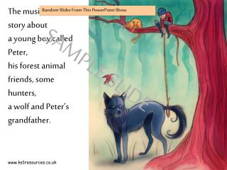 The music told a story about  a young boy called Peter,  his forest animal friends, some hunters,  a wolf and Peter's g