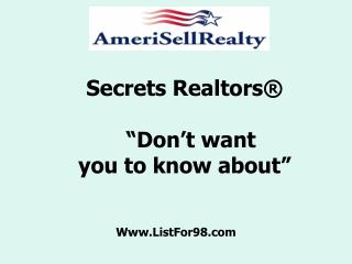 "Secrets Realtors®   ""Don't want  you to know about"""