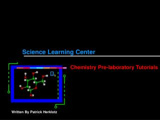Science Learning Center  Chemistry Pre-laboratory Tutorials