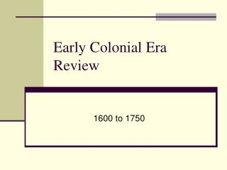 Early Colonial Era Review