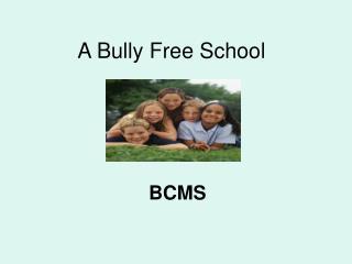 A Bully Free School