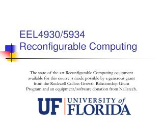 EEL4930/5934 Reconfigurable Computing