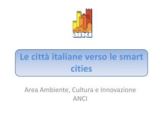 Le citt� italiane verso le  smart cities