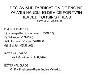 DESIGN AND FABRICATION OF ENGINE VALVES HANDLING DEVICE FOR TWIN HEADED FORGING PRESS
