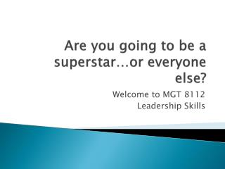 Are you going to be a superstar…or everyone else?