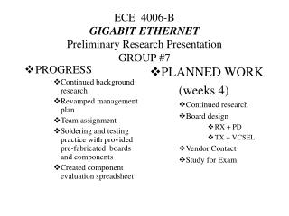 ECE  4006-B GIGABIT ETHERNET Preliminary Research Presentation GROUP #7