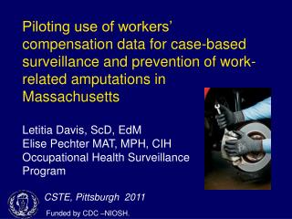 Piloting use of workers' compensation data for case-based surveillance and prevention of work-related amputations in Ma