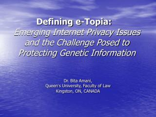 Defining e-Topia: Emerging Internet Privacy Issues and the Challenge Posed to Protecting Genetic Information