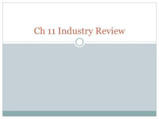 Ch 11 Industry Review