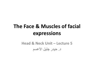 The Face & Muscles of facial expressions