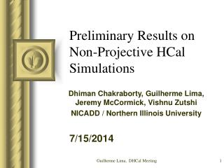 Preliminary Results on Non-Projective HCal Simulations