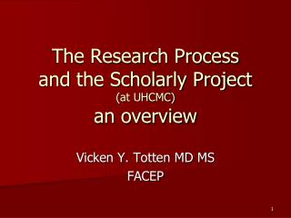 The Research Process and the Scholarly Project (at UHCMC) an overview