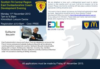 Scottish FA Central Region East Dunbartonshire Coach Development Evening Monday 11 th  November 2013 7pm to 9.30pm Kirk