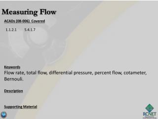 ACADs (08-006)  Covered Keywords Flow rate, total flow, differential pressure, percent flow,  cotameter ,  Bernouli . D
