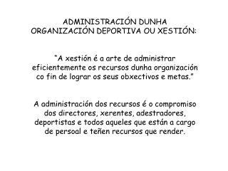 ADMINISTRACIÓN DUNHA ORGANIZACIÓN DEPORTIVA OU XESTIÓN: