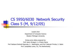 CS 5950/6030  Network  Security Class  5  ( M , 9/ 12 /05)