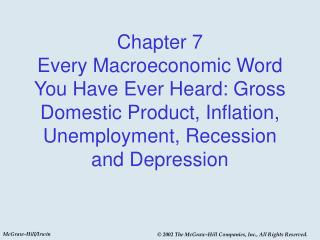Chapter 7 Every Macroeconomic Word You Have Ever Heard: Gross Domestic Product, Inflation, Unemployment, Recession and