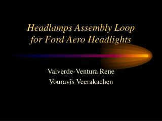 Headlamps Assembly Loop  for Ford Aero Headlights