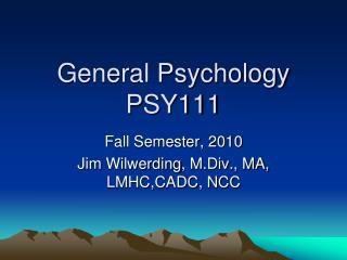 General Psychology  PSY111
