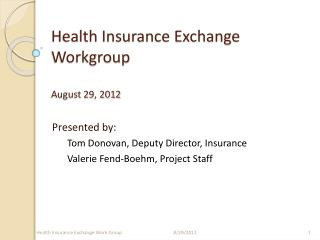Health Insurance Exchange Workgroup August 29, 2012
