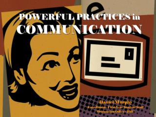 POWERFUL PRACTICES in  COMMUNICATION