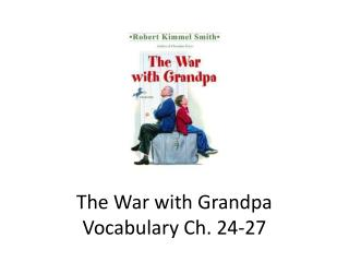 The War with Grandpa Vocabulary Ch. 24-27