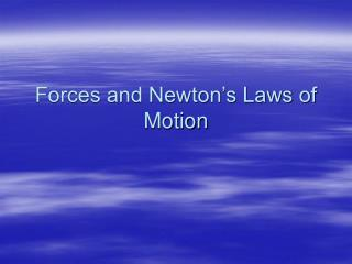 Forces and Newton�s Laws of Motion